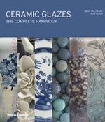 Ceramic Glazes : The Complete Handbook - Brian Taylor