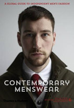 Contemporary Menswear : A Global Guide to Independent Men's Fashion - Steven Vogel