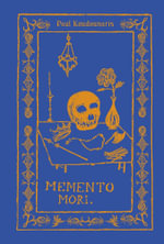 Memento Mori : The Dead Among Us - Paul Koudounaris