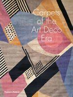 Carpets of the Art Deco Era - Susan Day