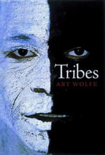 Tribes - Art Wolfe