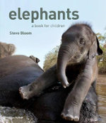 Elephants : A Book for Children - Steve Bloom