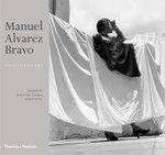 Manuel Alvarez Bravo : Photopoetry - Jean-Claude Lemagny