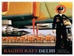 Raghu Rai's Delhi - Raghu Rai