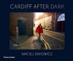 Cardiff After Dark - Maciej Dakowicz