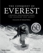 The Conquest of Everest : Original Photographs from the Legendary First Ascent - George Lowe