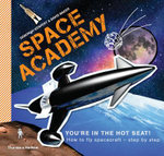 Space Academy : How to Fly Spacecraft Step by Step - Deborah Kespert