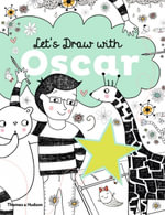 Let's Draw with Oscar : Imagination, Ingenuity and Invention! - Anton Poitier