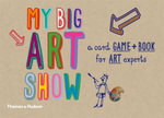 My Big Art Show : A Card Game and Book for Art Experts - Susie Hodge