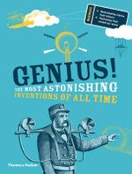 Genius! : The Most Astonishing Inventions of All Time - Deborah Kespert