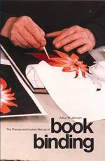 Manual of Bookbinding : Thames and Hudson Manuals (Paperback) - Arthur W. Johnson