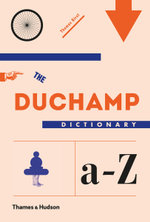 The Duchamp Dictionary - Thomas Girst