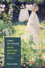 Lines of Vision : Irish Writers on Art - Janet McLean