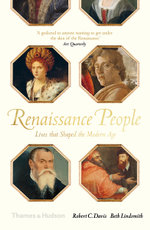 Renaissance People : Lives that Shaped the Modern Age - Robert C. Davis