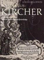 Athanasius Kircher : A Late Renaissance Philosopher and Scientist - Joscelyn Godwin