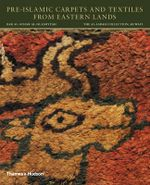Pre-Islamic Carpets and Textiles from Eastern Lands - Friedrich Spuhler