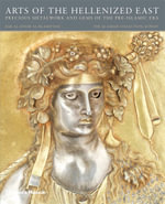 Silverwork in the Orient : From the Age of Alexander the Great to the Islamic Era - Martha L. Carter
