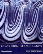 Glass from Islamic Lands : The al-Sabah Collection - Stefano Carboni