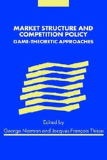 Market Structure and Competition Policy : Game-Theoretic Approaches