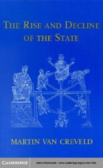 The Rise and Decline of the State - Martin Van Creveld