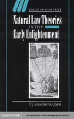 Natural Law Theories in the Early Enlightenment - T. J. Hochstrasser