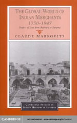 The Global World of Indian Merchants, 1750-1947 - Claude Markovits