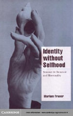 Identity without Selfhood - Mariam Fraser