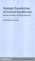 Strategic Foundations of General Equilibrium - Douglas Gale