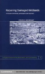 Repairing Damaged Wildlands : A Process-Orientated, Landscape-Scale Approach - S. Whisenant