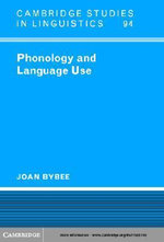 Phonology and Language Use - Joan Bybee