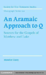An Aramaic Approach to Q - Maurice Casey