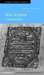 Holy Scripture : A Dogmatic Sketch - John Webster