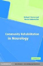 Community Rehabilitation in Neurology - Michael P. Barnes
