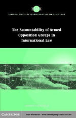 Accountability of Armed Opposition Groups in International Law - Liesbeth Zegveld