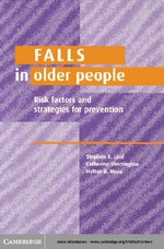 Falls in Older People : Risk Factors and Strategies for Prevention - Stephen R. Lord