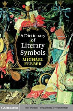 A Dictionary of Literary Symbols - Michael Ferber