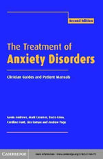 The Treatment of Anxiety Disorders : Clinician Guides and Patient Manuals - Gavin Andrews