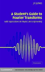 A Student's Guide to Fourier Transforms - J. F. James