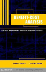 Benefit-Cost Analysis : Financial and Economic Appraisal Using Spreadsheets - Harry F. Campbell