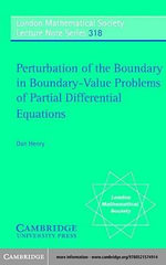 Perturbation of the Boundary in Boundary-Value Problems of Partial Differential Equations - Dan Henry