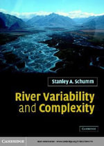 River Variability and Complexity - Stanley A. Schumm