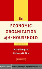 The Economic Organization of the Household - W. Keith Bryant