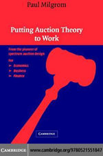 Putting Auction Theory to Work - Paul Milgrom