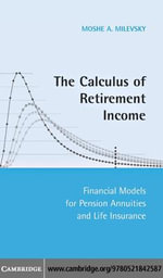 The Calculus of Retirement Income : Financial Models for Pension Annuities and Life Insurance - Moshe A. Milevsky
