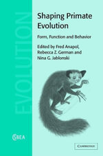 Shaping Primate Evolution : Form, Function, and Behavior