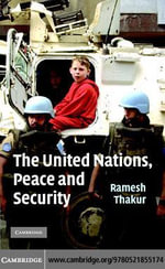 The United Nations Peace Security - Ramesh Thakur