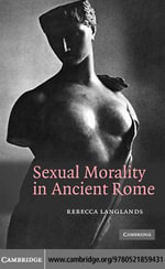 Sexual Morality in Ancient Rome - Rebecca Langlands