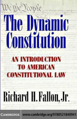 The Dynamic Constitution - Richard H., Jr. Fallon