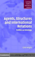 Agents Structures Intntl Relations - Colin Wight