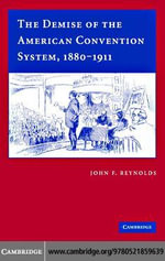 The Demise of the American Convention System, 1880-1911 - John F. Reynolds